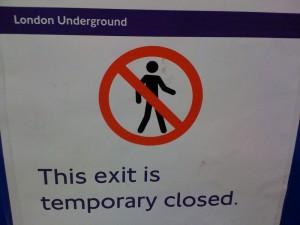 London Underground: This exit is temporary closed